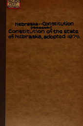 Constitution of the state of Nebraska: adopted 1875, with amendments to date