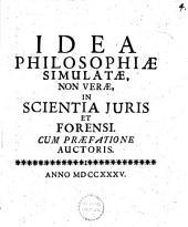 Idea philosophiae simulatae, non verae in scientia juris et forensi