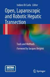 Open, Laparoscopic and Robotic Hepatic Transection: Tools and Methods