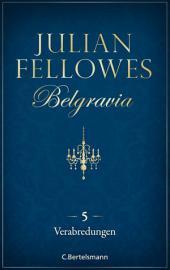 Belgravia (5) - Verabredungen