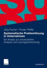 Systematische Probleml  sung in Unternehmen PDF