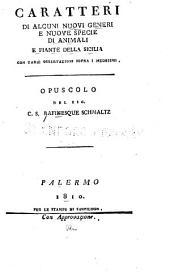 Caratteri di alcuni nuovi generi e nuove specie di animali e piante della Sicilia: con varie osservazioni sopra i medesimi