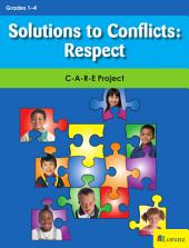Solutions to Conflicts: Respect: C-A-R-E Project