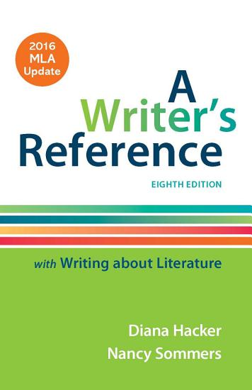 A Writer s Reference with Writing About Literature with 2016 MLA Update PDF