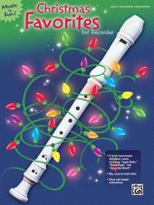 Christmas Favorites for Recorder: Recorder Sheet Music and Instruction