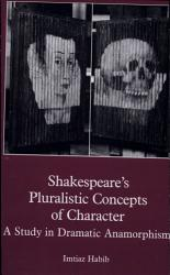 Shakespeare S Pluralistic Concepts Of Character Book PDF