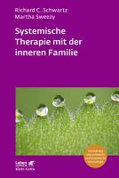 Systemische Therapie mit der inneren Familie  Leben Lernen  Bd  321  PDF