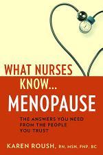 What Nurses Know...Menopause