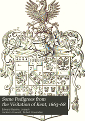 Some Pedigrees from the Visitation of Kent, 1663-68
