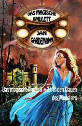 Das magische Amulett #37: In den Klauen des Monsters: Romantic Thriller