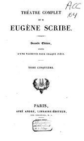 Théâtre complète de M. Eugène Scribe: Volume5