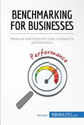 Benchmarking for Businesses: Measure and improve your company's performance