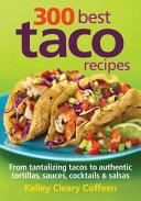 300 Best Taco Recipes Book