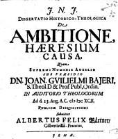 Diss. hist. theol. de ambitione haeresium causa