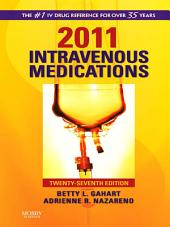 2011 Intravenous Medications - Pageburst on VitalSource: A Handbook for Nurses and Health Professionals, Edition 27