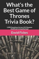 Download What s the Best Game of Thrones Trivia Book  Book