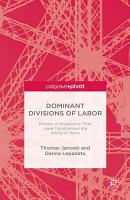 Dominant Divisions of Labor  Models of Production That Have Transformed the World of Work PDF