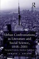 Urban Confrontations in Literature and Social Science  1848 2001 PDF