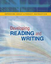 Improving Adult Literacy Instruction: Developing Reading and Writing