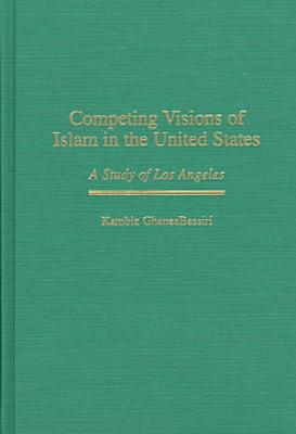 Competing Visions of Islam in the United States