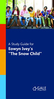 A Study Guide for Eowyn Ivey s  The Snow Child  PDF