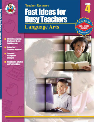 Fast Ideas for Busy Teachers  Language Arts  Grade 4 PDF