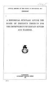 A Historical Summary Giving the Scope of Previous Projects for the Improvement of Certain Rivers and Harbors