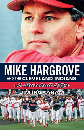 Mike Hargrove and the Cleveland Indians PDF