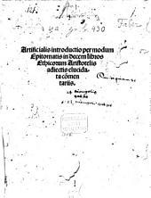 Artificialis introductio ... in X libros Ethicorum Aristotelis