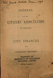 Address by the Citizens' Association of Chicago: City Finances and Constitutional Amendments