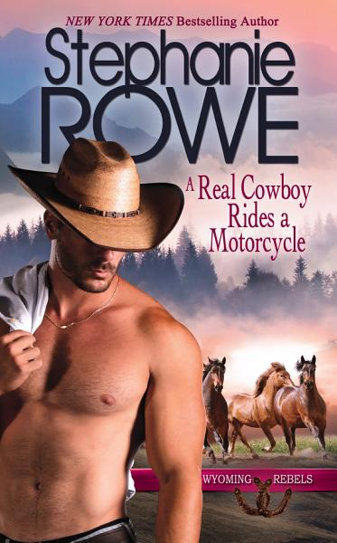 Download A Real Cowboy Rides a Motorcycle  Wyoming Rebels  Book
