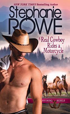 A Real Cowboy Rides a Motorcycle  Wyoming Rebels