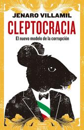 Cleptocracia: El nuevo modelo de la corrupción