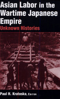 Asian Labor in the Wartime Japanese Empire PDF