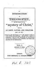 An introduction to theosophy, or the science of the 'mystery of Christ' [by C. Walton] Vol.1