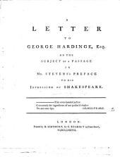 A Letter to George Hardinge, Esq: On the Subject of a Passage in Mr. Stevens's Preface to His Impression of Shakespeare