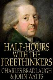 Half-Hours with the Freethinkers