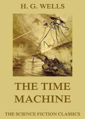The Time Machine (Annotated Edition)