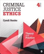 Criminal Justice Ethics: Theory and Practice, Edition 4