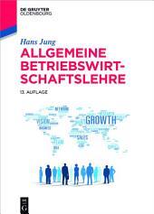 Allgemeine Betriebswirtschaftslehre: Ausgabe 13