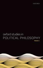 Oxford Studies in Political Philosophy: Volume 1