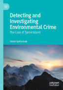 Detecting and Investigating Environmental Crime