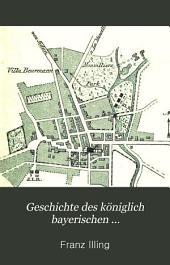 Geschichte des königlich bayerischen Infanterie-Leib-Regiments von seiner Errichtung bis zur Rückkehr aus dem Feldzuge 1870/71