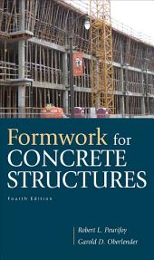 Formwork for Concrete Structures: Edition 4