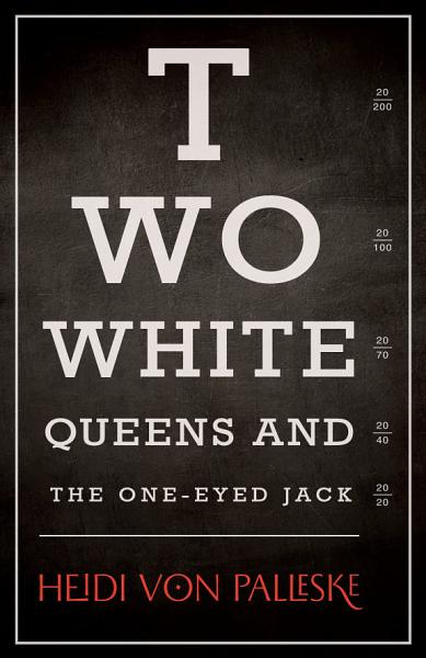 Download Two White Queens and the One Eyed Jack Book