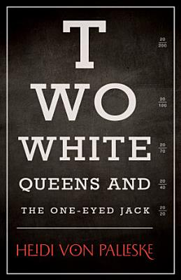 Two White Queens and the One Eyed Jack