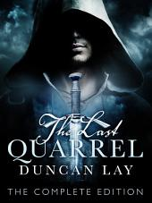 The Last Quarrel: The Arbalester Trilogy 1 (Complete Edition)