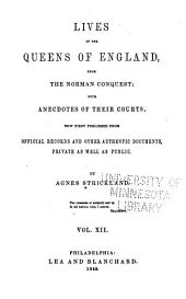 Lives of the Queens of England, from the Norman Conquest: Volume 12