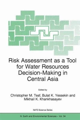 Risk Assessment as a Tool for Water Resources Decision Making in Central Asia