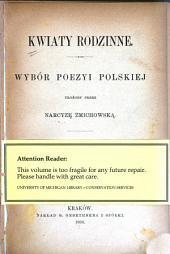 Kwiaty rodzinne: wybór poezyi polskiej